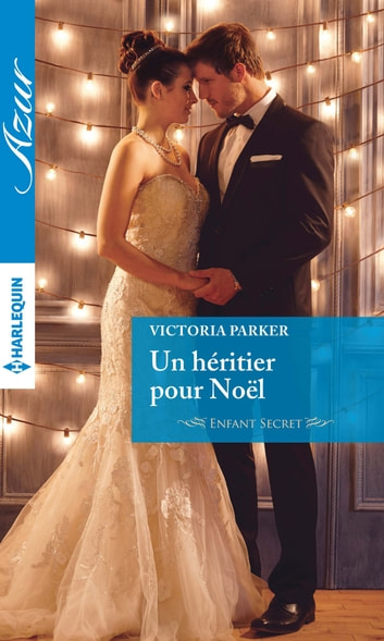 Un héritier pour Noël - Enfant secret ebook by Victoria Parker