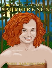 The Tales of the Sapphire Sun: Book Two ebook by John Barrington