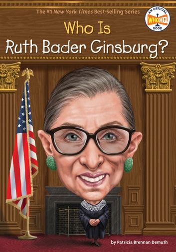 Who Is Ruth Bader Ginsburg? ebook by Patricia Brennan Demuth,Who HQ