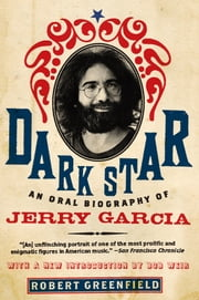 Dark Star - An Oral Biography of Jerry Garcia ebook by Robert Greenfield