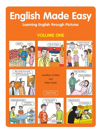 English Made Easy Volume One - Learning English through Pictures ebook by Jonathan Crichton,Pieter Koster