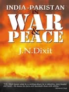 India-Pakistan in War and Peace eBook by J. N. Dixit
