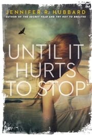 Until It Hurts to Stop ebook by Jennifer Hubbard