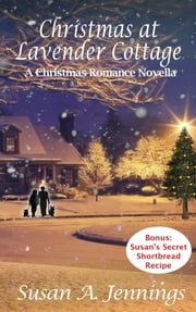 Christmas at Lavender Cottage - a Christmas Romance Novella ebook by Susan A. Jennings
