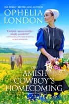 The Amish Cowboy's Homecoming ebook by Ophelia London