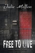 Free to Live ebook by Julie Mellon