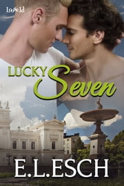 Lucky Seven ebook by E. L. Esch