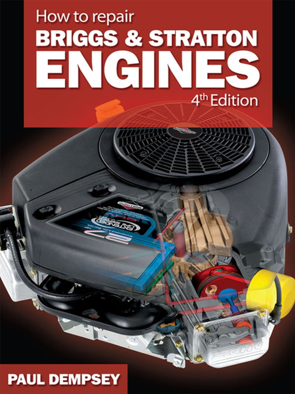 How to Repair Briggs and Stratton Engines, 4th Ed. eBook by Paul Dempsey -  9780071542692 | Rakuten Kobo