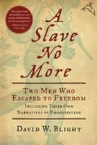 A Slave No More ebook by David W. Blight, Ph. D.