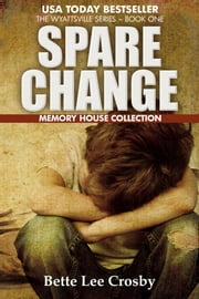 Spare Change - Memory House Collection ebook by Bette Lee Crosby