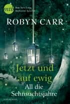 All die Sehnsuchtsjahre ebook by Robyn Carr
