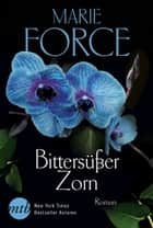 Bittersüßer Zorn ebook by Marie Force
