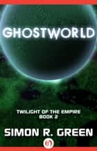 Ghostworld ebook by Simon R. Green