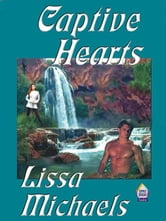 Captive Hearts ebook by Michaels, Lissa