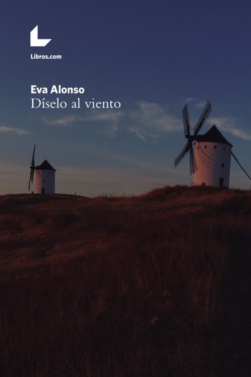 Díselo al viento ebook by Eva Alonso