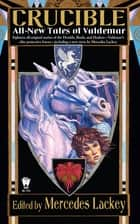 Crucible ebook by Mercedes Lackey