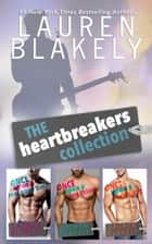 The Heartbreakers Collection ebook by Lauren Blakely