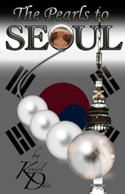 The Pearls to Seoul ebook by Kendel Davi