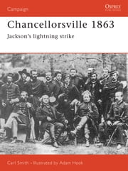 Chancellorsville 1863 - Jackson's Lightning Strike ebook by Carl Smith