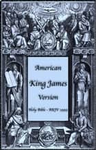 American King James Version - Holy Bible - AKJV 1999 ebook by Various Authors, Michael Peter (Stone) Engelbrite