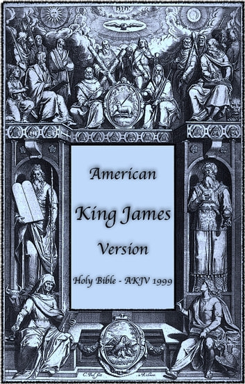 American King James Version - Holy Bible - AKJV 1999 ebook by Various Authors,Michael Peter (Stone) Engelbrite
