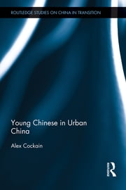Young Chinese in Urban China ebook by Alex Cockain