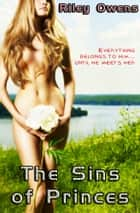 The Sins of Princes: Threesome Gender Swap Erotica ebook by Riley Owens