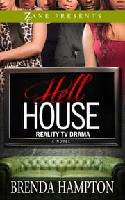 Hell House - Reality TV Drama ebook by Brenda Hampton