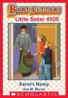 Karen's Nanny (Baby-Sitters Little Sister #105) eBook by Ann M. Martin