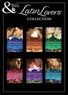 The Latin Lovers Collection ebook by Jacqueline Baird, Susan Stephens, Rebecca Winters,...