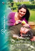 Plain Jane's Prince Charming ebook by Melissa McClone
