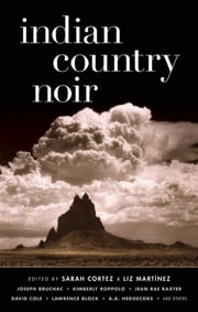 Indian Country Noir ebook by Sarah Cortez, Liz Martínez