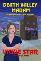 Death Valley Madam ebook by Vickie Star, Robert B. Griffith
