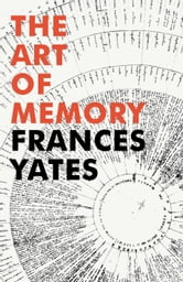 The Art Of Memory ebook by Frances A Yates