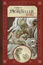 Jim Henson's The Storyteller: Witches Vol. 1 ebook by Matthew Dow Smith, Jeff Stokely, Kyla Vanderklugt,...