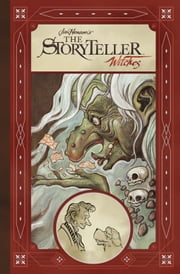 Jim Henson's The Storyteller: Witches ebook by Matthew Dow Smith,Jeff Stokely,Kyla Vanderklugt,S.M. Vidaurri,Matthew Dow Smith,Jeff Stokely,Kyla Vanderklugt,S.M. Vidaurri