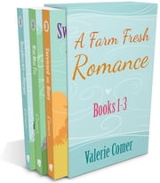 A Farm Fresh Romance 1-3 ebook by Valerie Comer