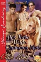 Her Three Wilde Champion Men ebook by Chloe Lang
