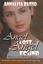 Angel Lost, Angel Found ebook by Annalisa  Russo