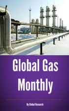 Global Gas Monthly, April 2013 ebook by Global Research