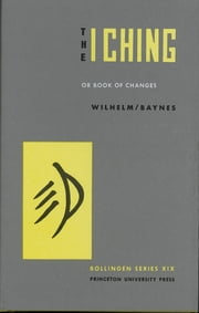 The I Ching or Book of Changes ebook by Hellmut Wilhelm, Cary F. Baynes
