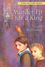 Murder Fit for a King ebook by Larry McCloskey