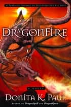DragonFire ebook by Donita K. Paul