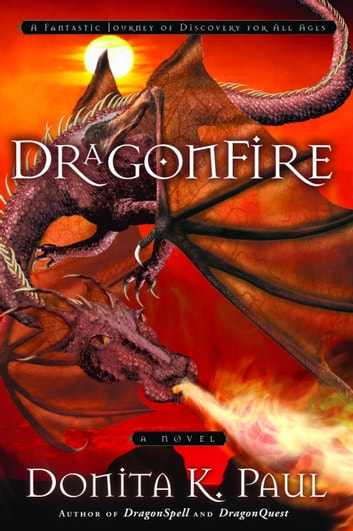 DragonFire - A Novel ebook by Donita K. Paul