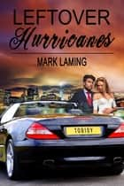 Leftover Hurricanes ebook by Mark Laming