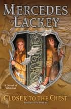 Closer to the Chest ebook de Mercedes Lackey