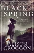 Black Spring ebook by
