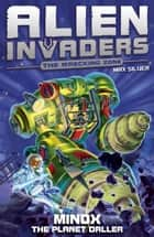 Alien Invaders 8: Minox - The Planet Driller ebook by Max Silver