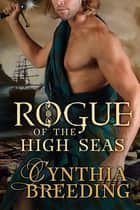 Rogue of the High Seas ebook by Cynthia Breeding