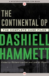 The Continental Op - The Complete Case Files ebook by Dashiell Hammett